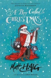 'A Boy Called Christmas' by Matt Haig and Chris Mould